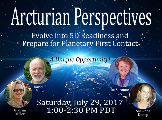Arcturian Perspectives 5D Planetary First Contact Suzanne Lie David K. Miller